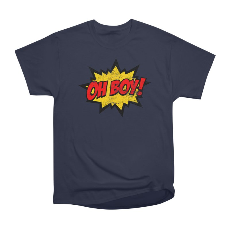 Oh Boy! *Distressed* Men's Heavyweight T-Shirt by SolosHold's Artist Shop