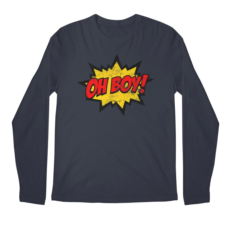Oh Boy! *Distressed* Men's Regular Longsleeve T-Shirt by SolosHold's Artist Shop