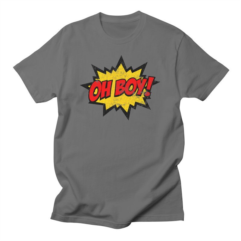 Oh Boy! *Distressed* Men's T-Shirt by SolosHold's Artist Shop