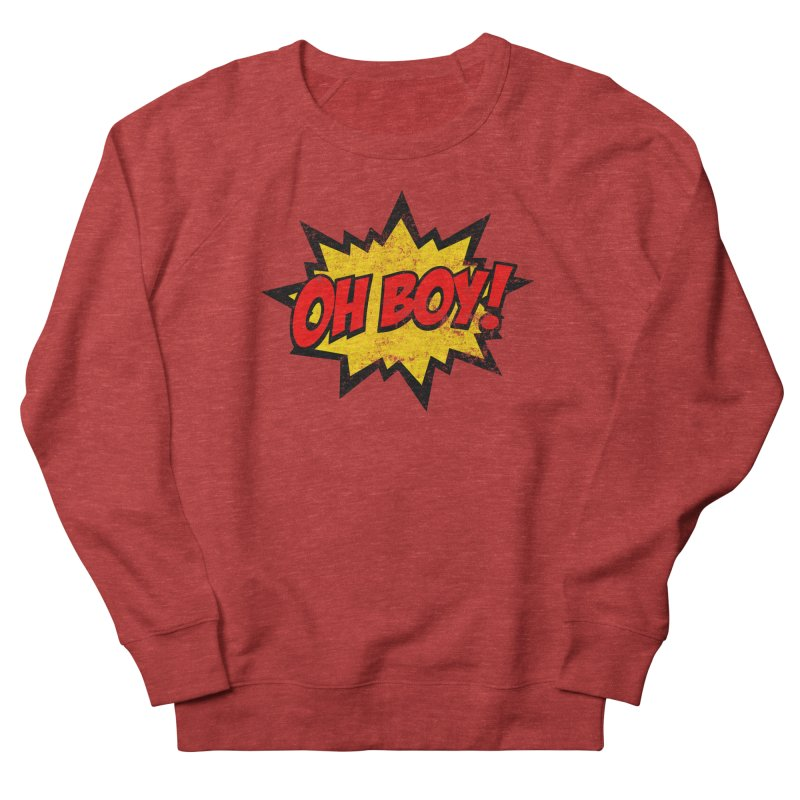 Oh Boy! *Distressed* Men's French Terry Sweatshirt by SolosHold's Artist Shop