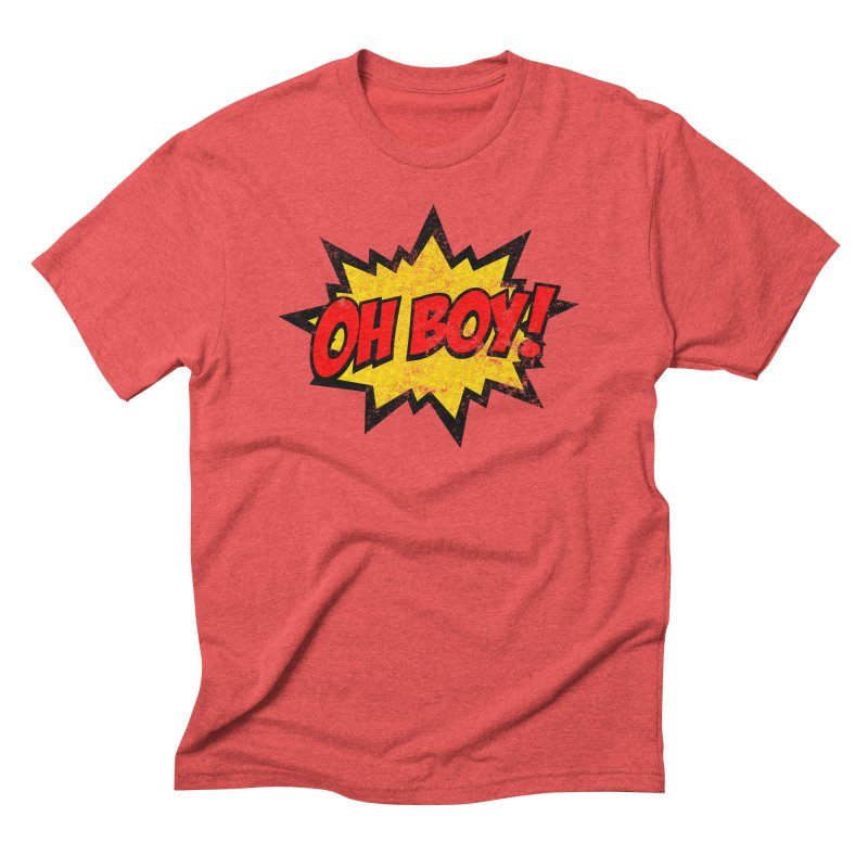 Oh Boy! *Distressed* Men's Triblend T-Shirt by SolosHold's Artist Shop