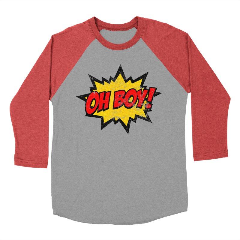 Oh Boy! *Distressed* Men's Baseball Triblend Longsleeve T-Shirt by SolosHold's Artist Shop