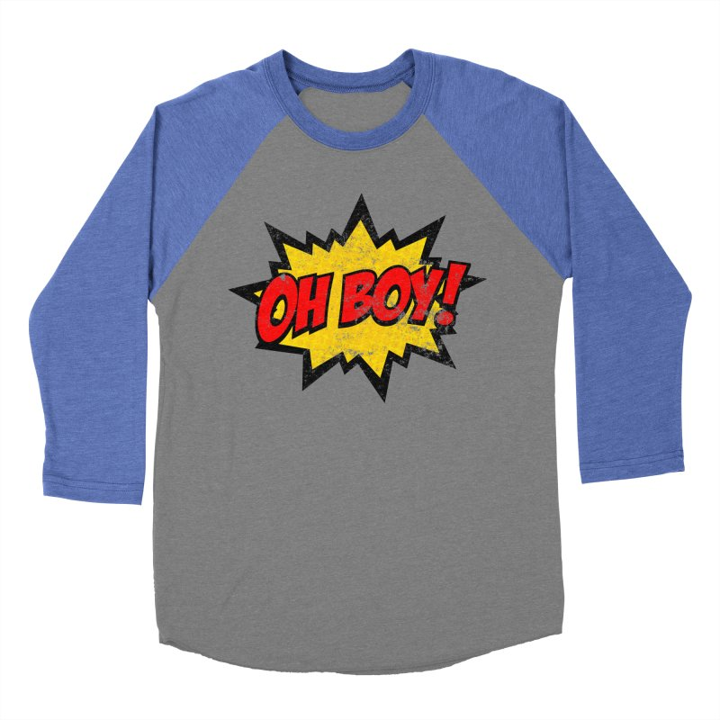 Oh Boy! *Distressed* Men's Baseball Triblend Longsleeve T-Shirt by SolosHold's Artist Shop