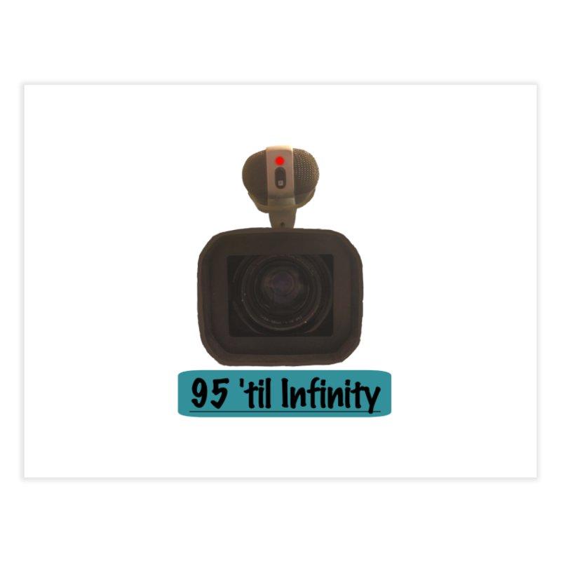 95 'til Infinity Home Fine Art Print by Sonyvx1000's Artist Shop
