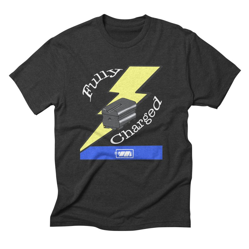 Fully Charged Men's Triblend T-shirt by Sonyvx1000's Artist Shop