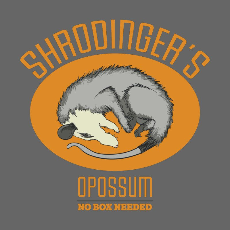 Schrodinger's Opossum None  by Sorolo's Artist Shop