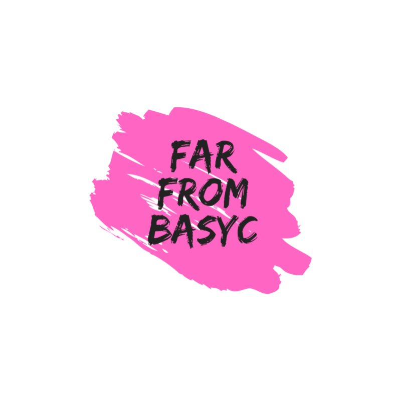 Far From It Pink by Far From Basyc