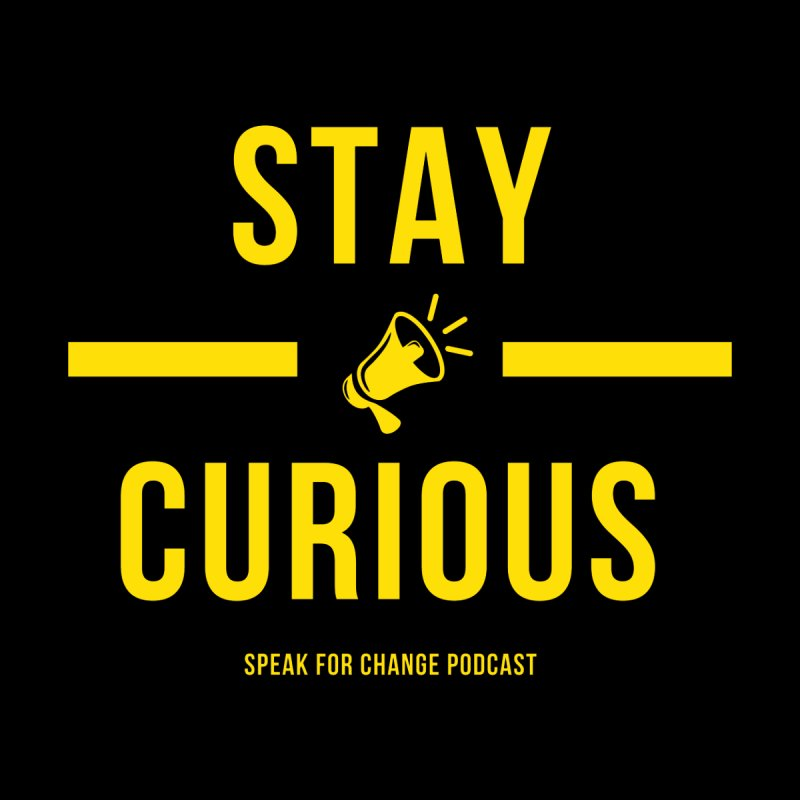 Stay Curious Men's Pullover Hoody by Speakforchangepodcast's Artist Shop
