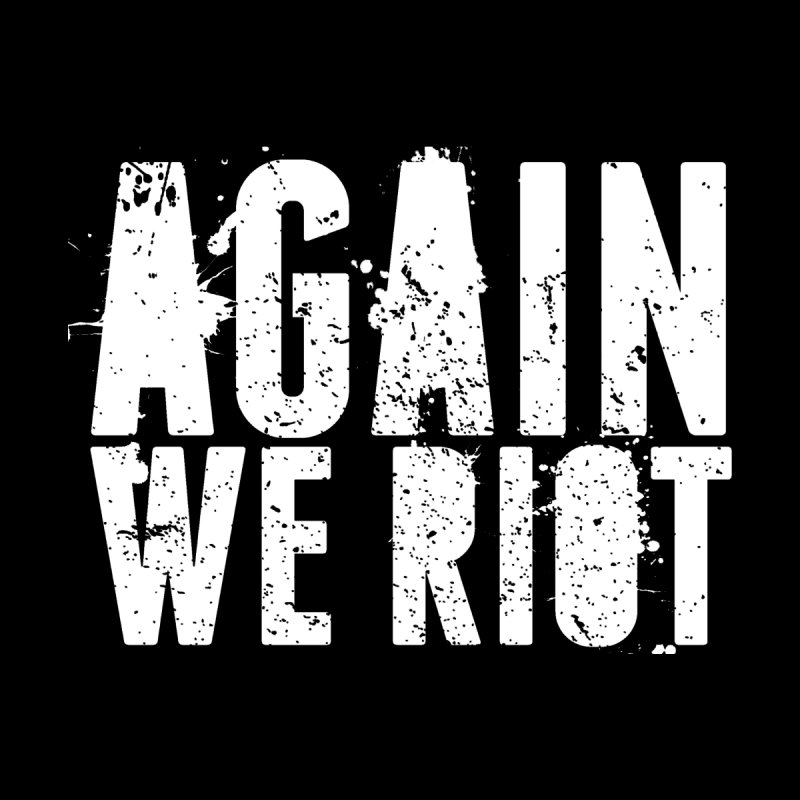 AGAIN WE RIOT RECORDS by Spichardrencer's Artist Shop