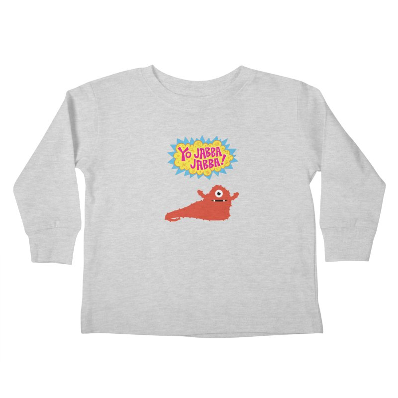 Yo Jabba Jabba! Kids Toddler Longsleeve T-Shirt by Spinosaurus's Artist Shop