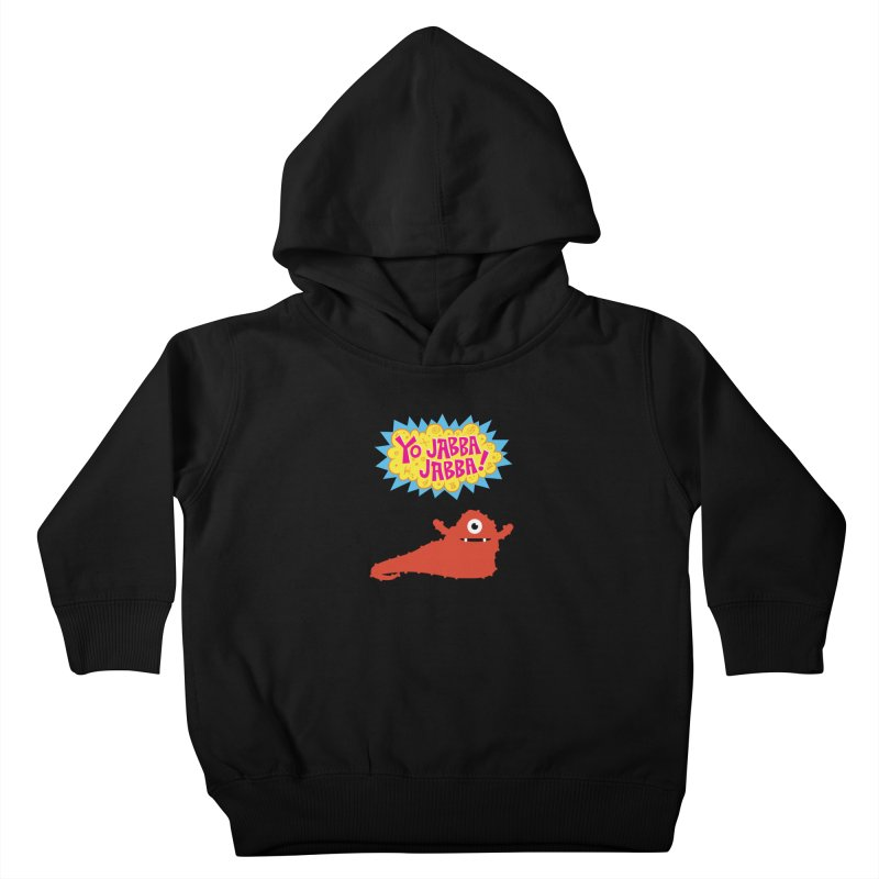 Yo Jabba Jabba! Kids Toddler Pullover Hoody by Spinosaurus's Artist Shop