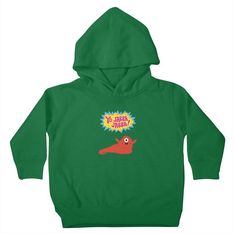 Yo Jabba Jabba! Kids Toddler Pullover Hoody by Spinosaurus's Artist Shop