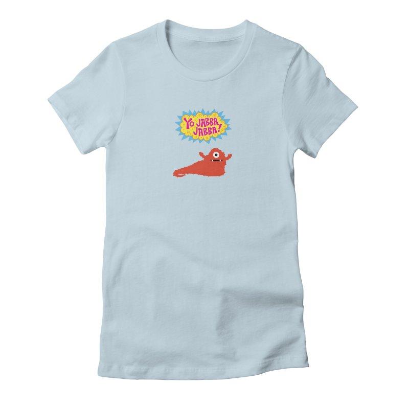 Yo Jabba Jabba! Women's Fitted T-Shirt by Spinosaurus's Artist Shop