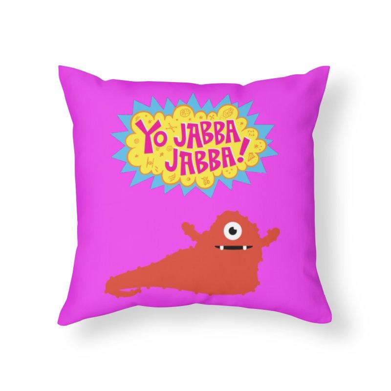 Yo Jabba Jabba! Home Throw Pillow by Spinosaurus's Artist Shop