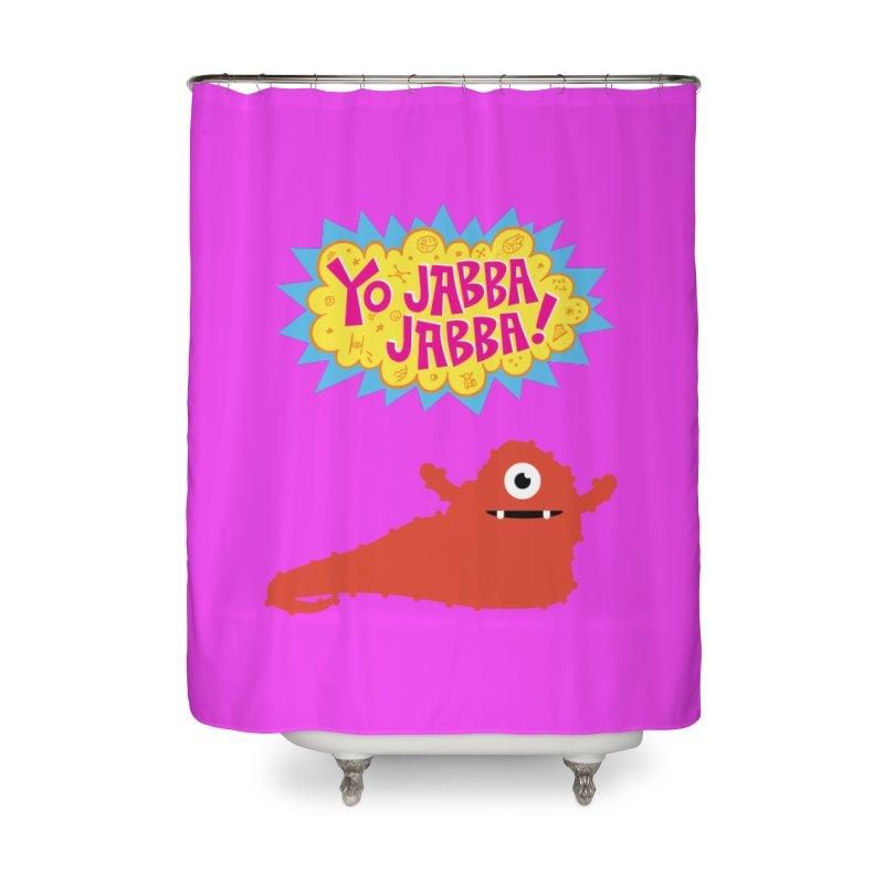Yo Jabba Jabba! Home Shower Curtain by Spinosaurus's Artist Shop