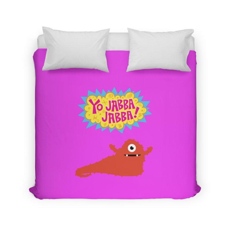 Yo Jabba Jabba! Home Duvet by Spinosaurus's Artist Shop