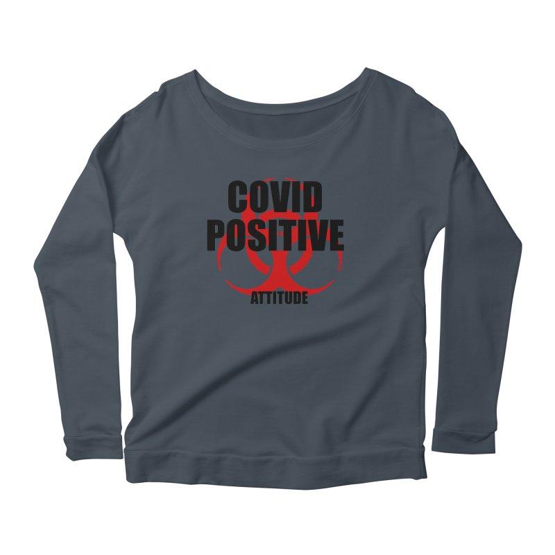 COVID POSITIVE (attitude) Women's Longsleeve T-Shirt by Spokanarama Mart
