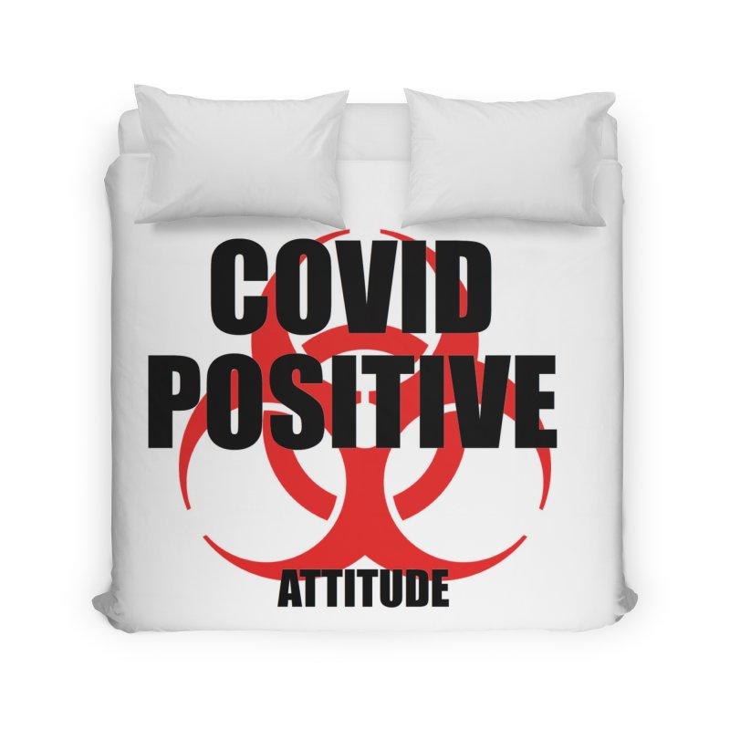 COVID POSITIVE (attitude) Home Duvet by Spokanarama Mart