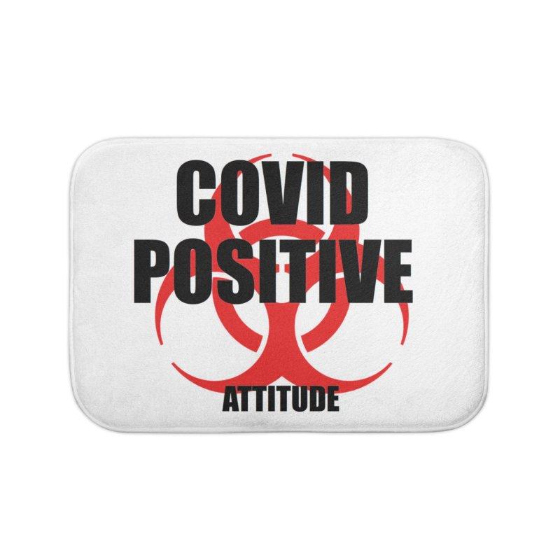 COVID POSITIVE (attitude) Home Bath Mat by Spokanarama Mart