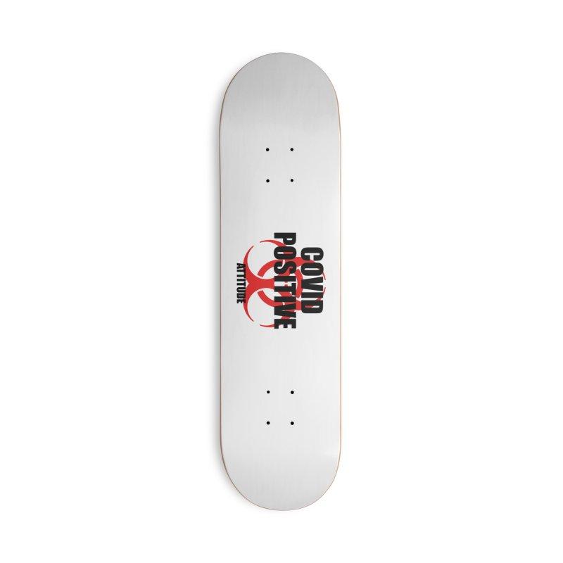 COVID POSITIVE (attitude) Accessories Skateboard by Spokanarama Mart