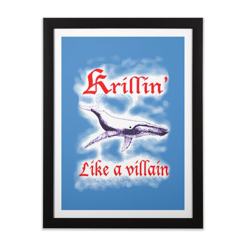 KRILLIN' LIKE A VILLAIN Home Framed Fine Art Print by Spokanarama Mart