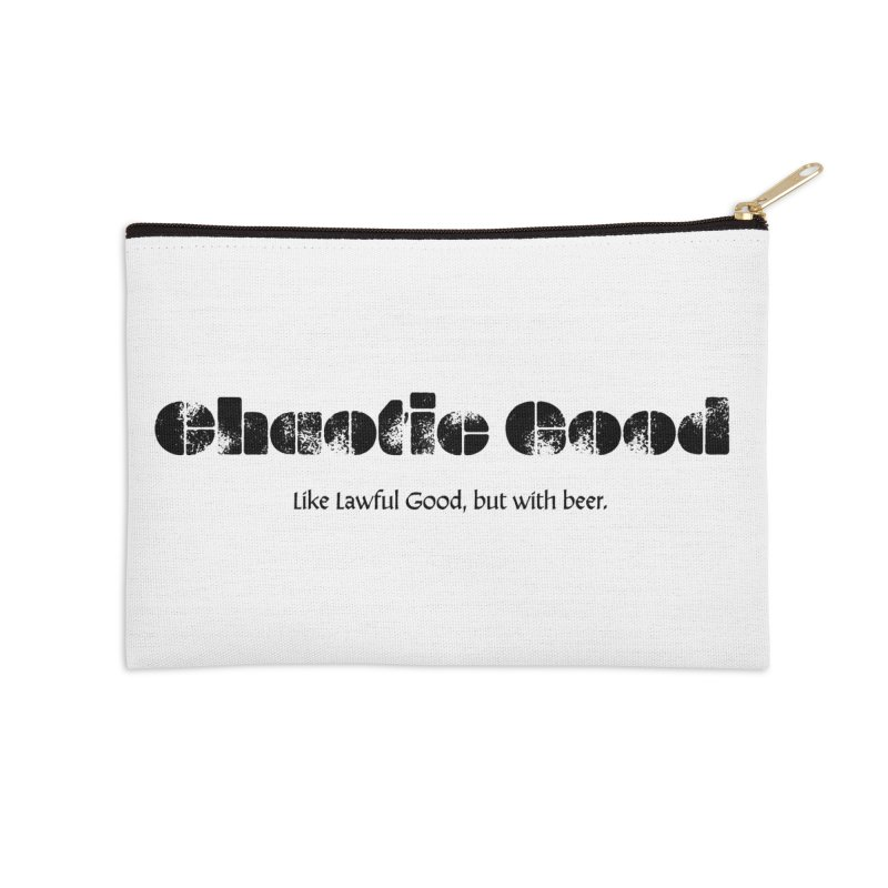 Chaotic Good. Like lawful good by Make a statement, laugh, enjoy.