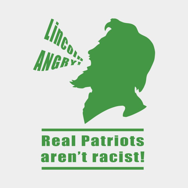 Real patriots aren't racist! by Sporkshirts's tshirt gamer movie and design shop.
