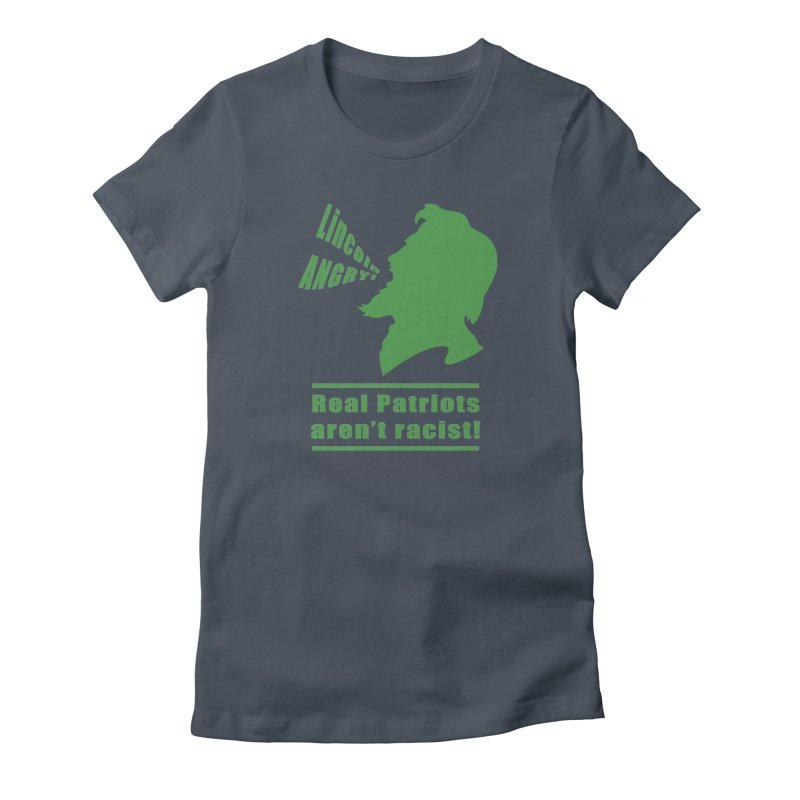 Real patriots aren't racist! in Women's Fitted T-Shirt Denim by Sporkshirts's tshirt gamer movie and design shop.