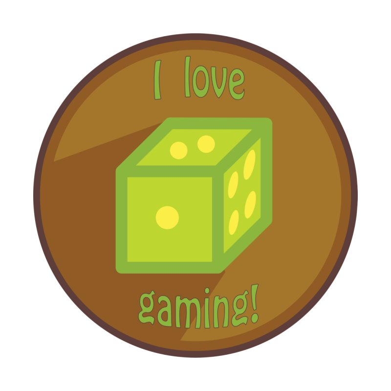 I love gaming.  Games with dice. by Sporkshirts's tshirt gamer movie and design shop.