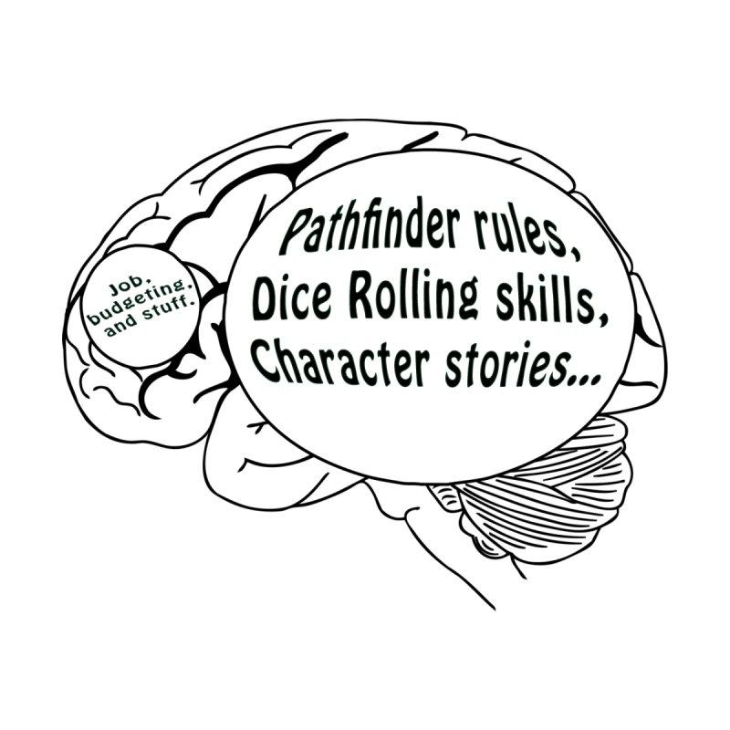 Pathfinder on the Brain by Sporkshirts's tshirt gamer movie and design shop.