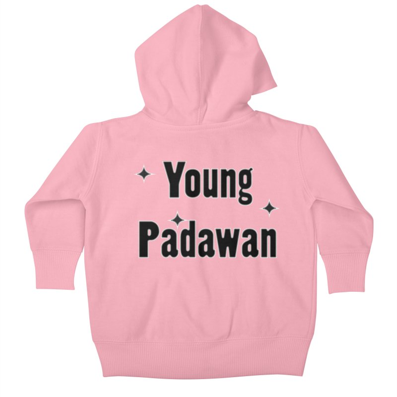 Young Padawan baby onsie and kids shirts and hoddies Kids Baby Zip-Up Hoody by Make a statement, laugh, enjoy.