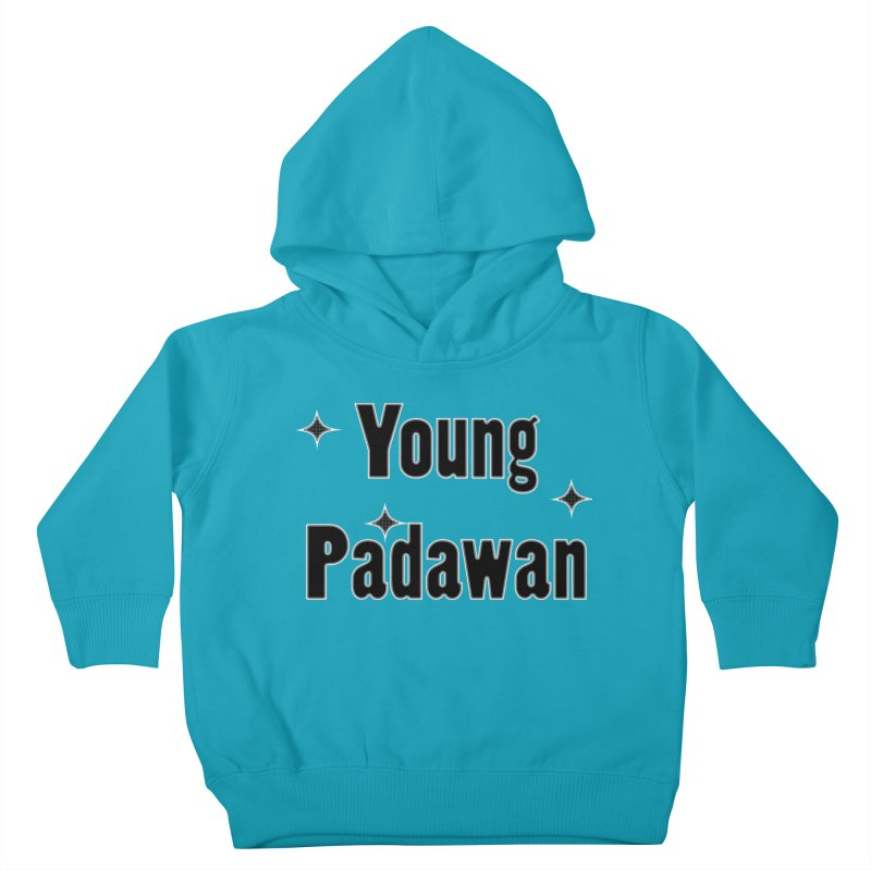 Young Padawan baby onsie and kids shirts and hoddies in Kids Toddler Pullover Hoody Cyan by Make a statement, laugh, enjoy.