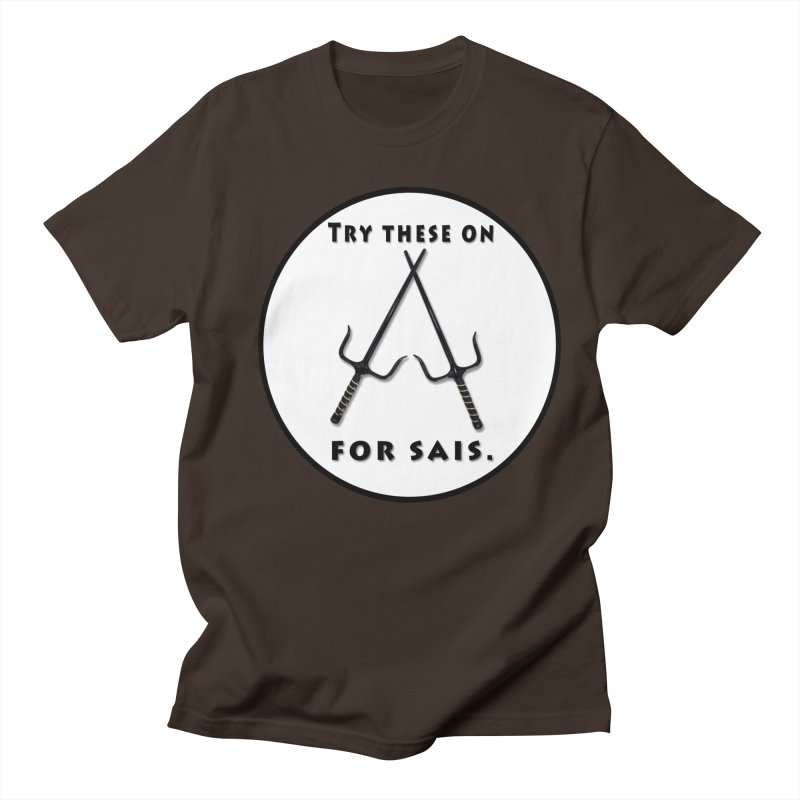 Try this on for sais Men's Regular T-Shirt by Make a statement, laugh, enjoy.