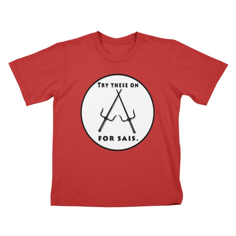 Try this on for sais Kids T-Shirt by Make a statement, laugh, enjoy.
