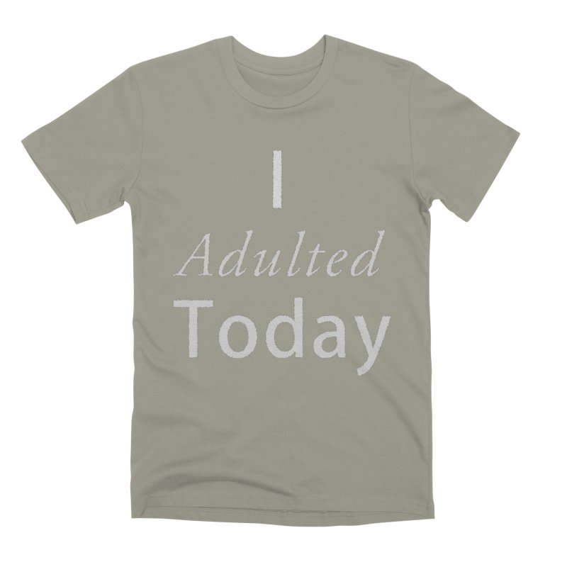 I adulted today Men's Premium T-Shirt by Sporkshirts's tshirt gamer movie and design shop.