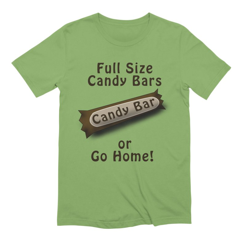Full Size Candy Bars, or Go Home! Men's Extra Soft T-Shirt by Sporkshirts's tshirt gamer movie and design shop.
