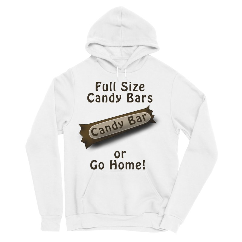Full Size Candy Bars, or Go Home! Women's Sponge Fleece Pullover Hoody by Sporkshirts's tshirt gamer movie and design shop.