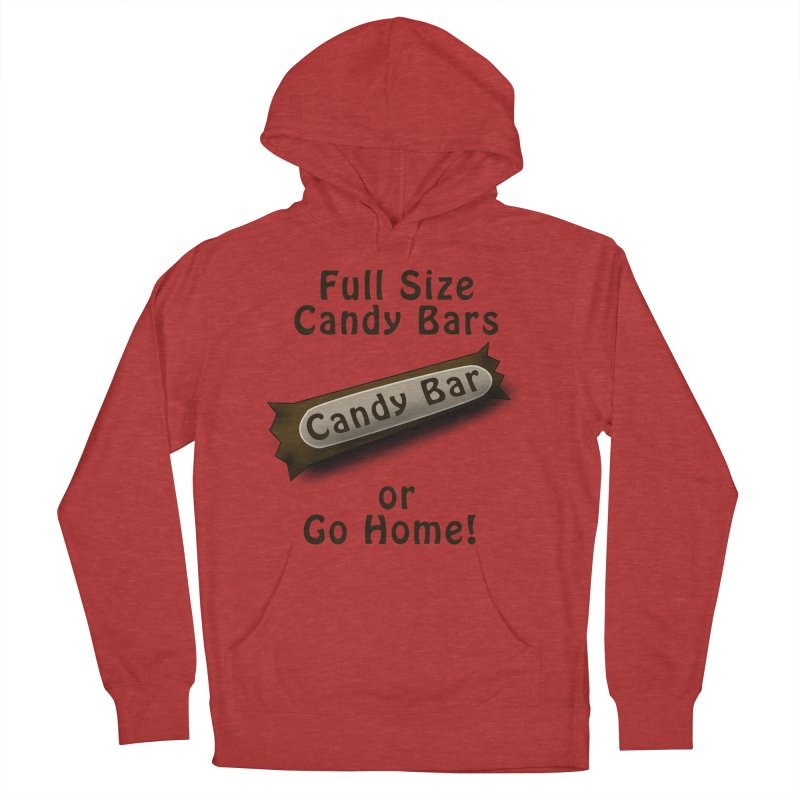 Full Size Candy Bars, or Go Home! Women's French Terry Pullover Hoody by Sporkshirts's tshirt gamer movie and design shop.