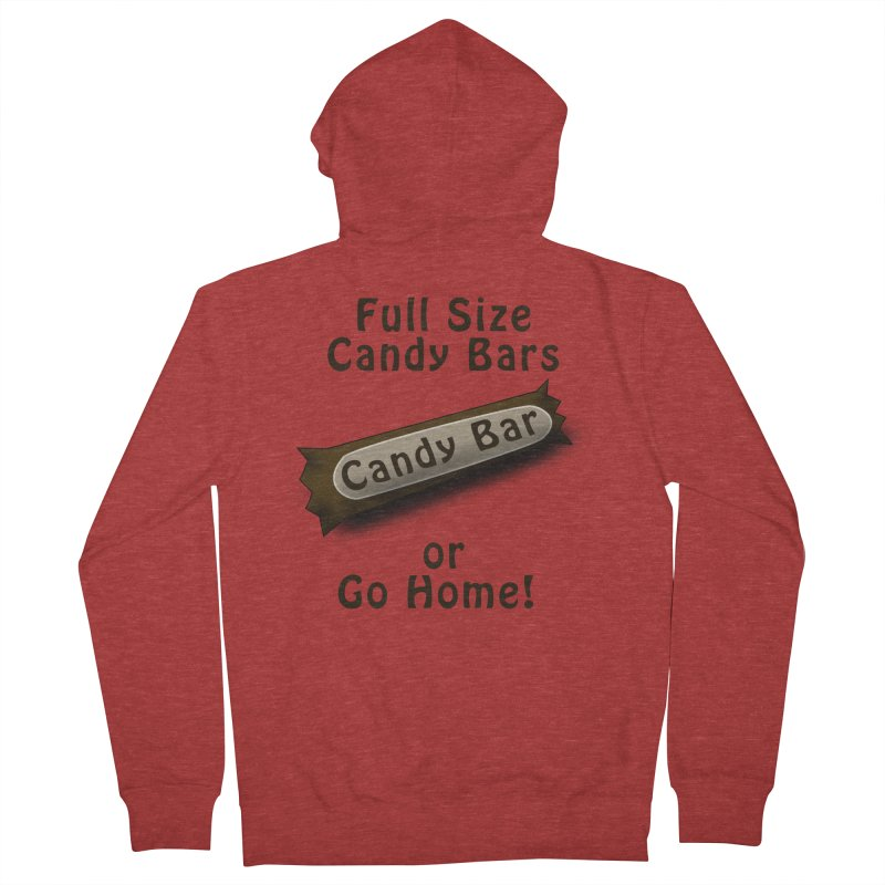 Full Size Candy Bars, or Go Home! Men's French Terry Zip-Up Hoody by Sporkshirts's tshirt gamer movie and design shop.