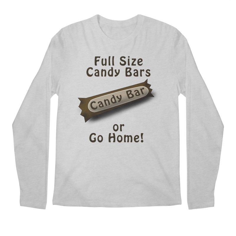 Full Size Candy Bars, or Go Home! Men's Regular Longsleeve T-Shirt by Sporkshirts's tshirt gamer movie and design shop.