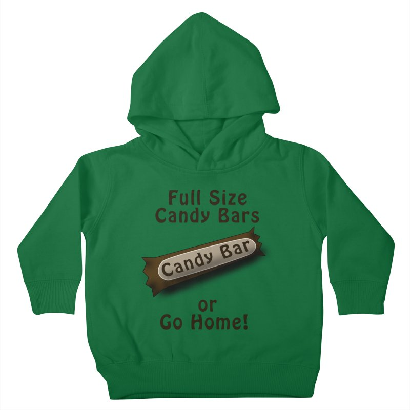 Full Size Candy Bars, or Go Home! Kids Toddler Pullover Hoody by Sporkshirts's tshirt gamer movie and design shop.