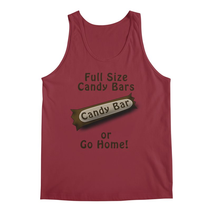 Full Size Candy Bars, or Go Home! Men's Regular Tank by Make a statement, laugh, enjoy.
