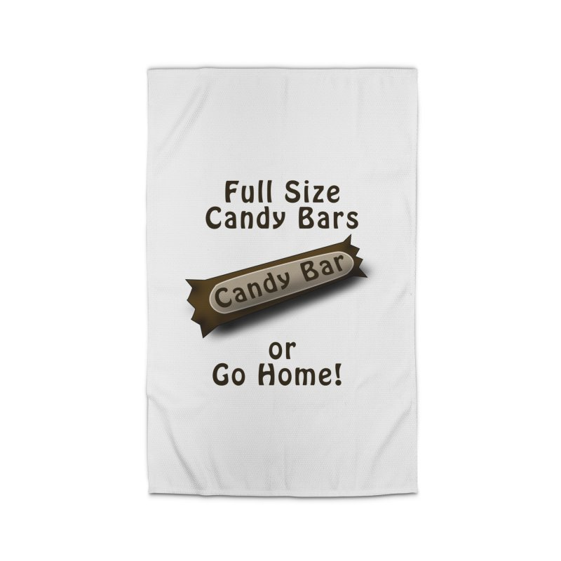 Full Size Candy Bars, or Go Home! Home Rug by Make a statement, laugh, enjoy.