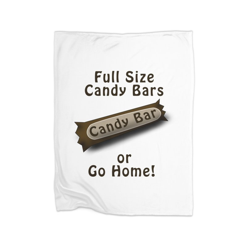 Full Size Candy Bars, or Go Home! Home Fleece Blanket Blanket by Sporkshirts's tshirt gamer movie and design shop.