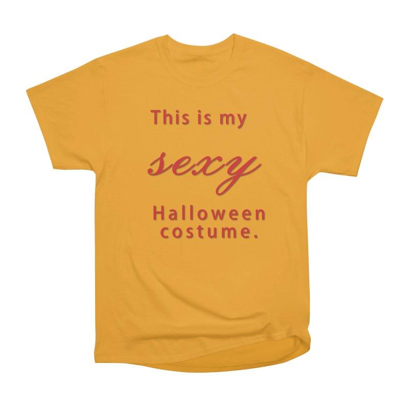 This is my sexy Halloween shirt Men's Heavyweight T-Shirt by Make a statement, laugh, enjoy.