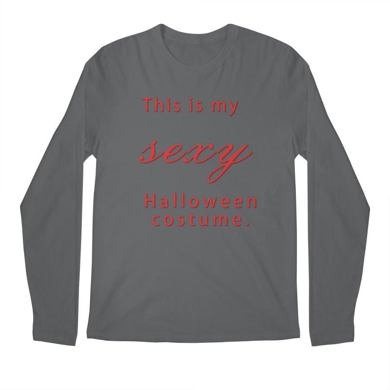 This is my sexy Halloween shirt Men's Longsleeve T-Shirt by Make a statement, laugh, enjoy.