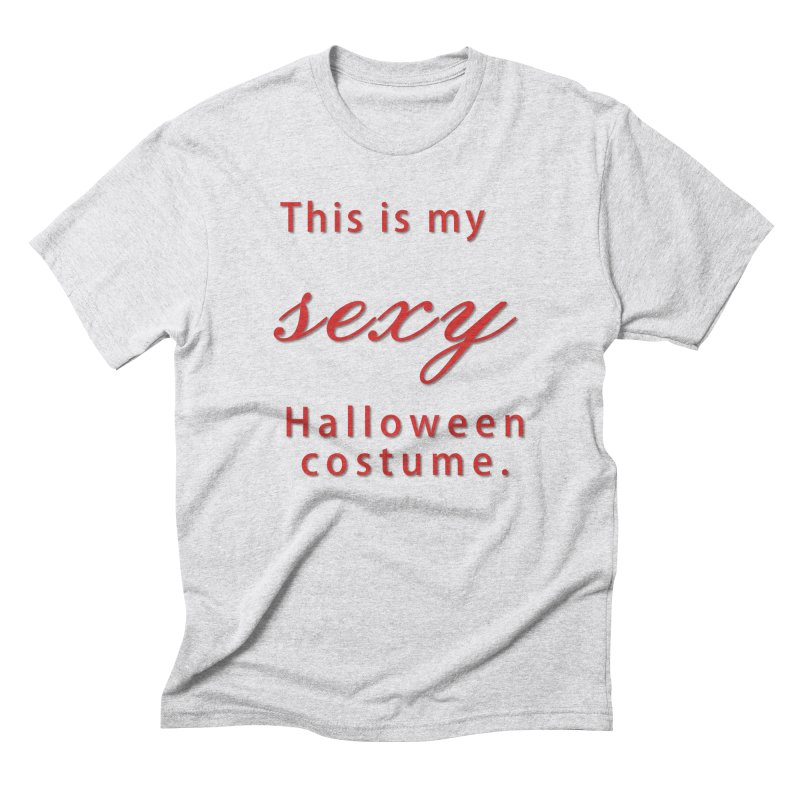 This is my sexy Halloween shirt Men's Triblend T-Shirt by Sporkshirts's tshirt gamer movie and design shop.