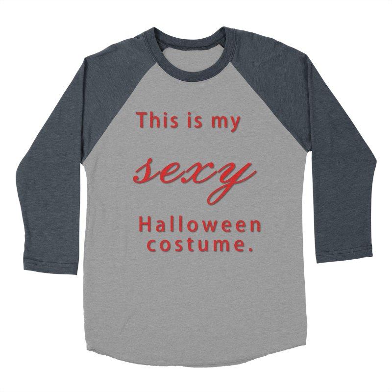 This is my sexy Halloween shirt Women's Baseball Triblend Longsleeve T-Shirt by Sporkshirts's tshirt gamer movie and design shop.