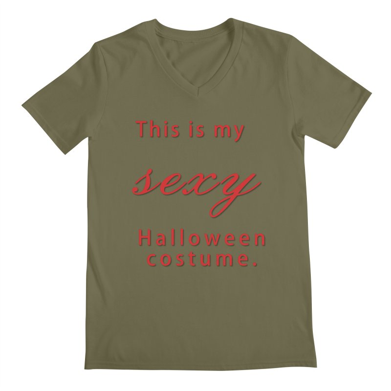 This is my sexy Halloween shirt Men's Regular V-Neck by Make a statement, laugh, enjoy.