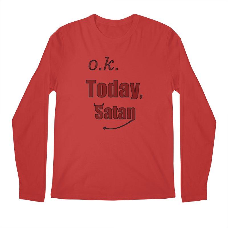 Ok. Today, Satan. Men's Regular Longsleeve T-Shirt by Sporkshirts's tshirt gamer movie and design shop.